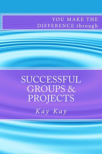 Successful Groups & Projects: You Make the Difference Through