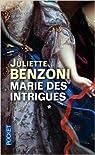 Marie des intrigues de Juliette BENZONI