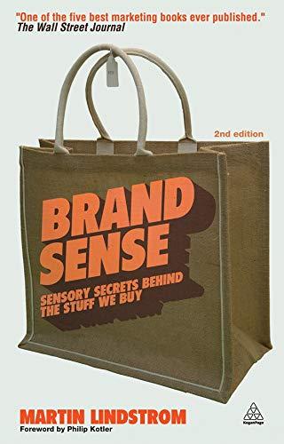 Brand Sense: Sensory Secrets Behind the Stuff We Buy por Martin Lindstrom