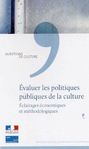 Evaluer les politiques publiques de la culture - Eclairages économiques et méthodologiques