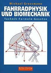 Fahrradphysik und Biomechanik. Technik - Formeln - Gesetze