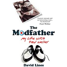 The Modfather: My Life with Paul Weller