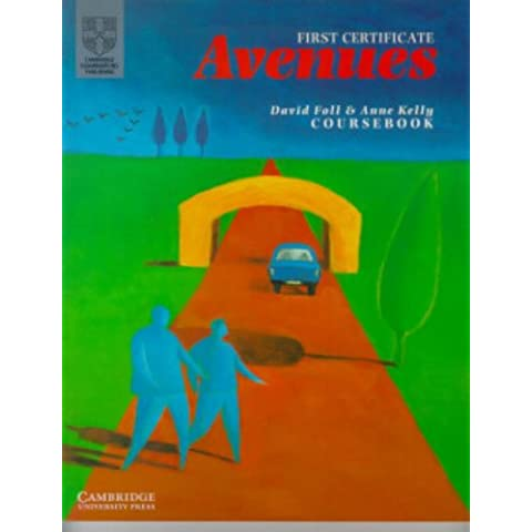 First Certificate Avenues Revised Edition Student's book: Bk.2 (Cambridge First Certificate)