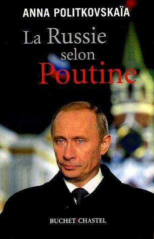 La Russie selon Poutine par Anna Politkovskaïa