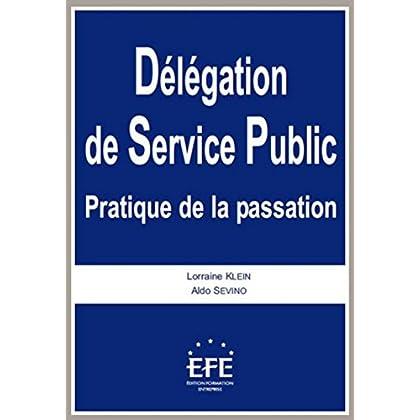 Délégation de service public. Pratique de la passation