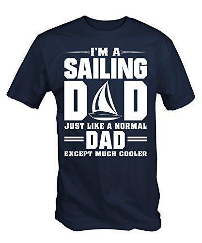 I'm A Segeln Papa, wie normale Papa nur Kühler T-Shirt - Marineblau, XX Large