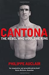Cantona: The Rebel Who Would Be King by Philippe Auclair (Unabridged, 19 Apr 2010) Paperback