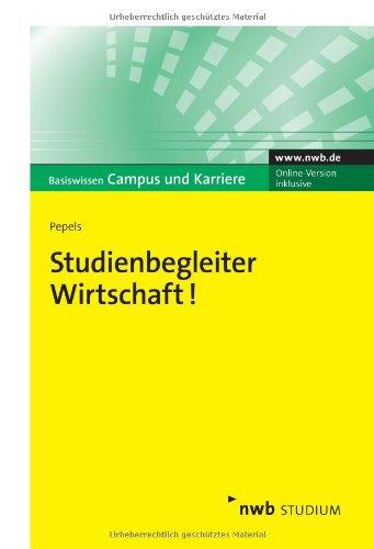 Studienbegleiter Wirtschaft!: Orientierungshilfe von A bis Z