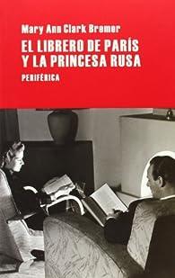 El librero de París y la princesa rusa par Mary Ann Clark Bremer
