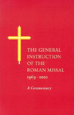 The General Instruction of the Roman Missal: 1969-2002 - A Commentary por Dennis Smolarski