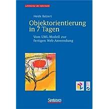 Objektorientierung in 7 Tagen. Vom UML-Modell zur fertigen Web-Anwendung, m. 2 CD-ROMs