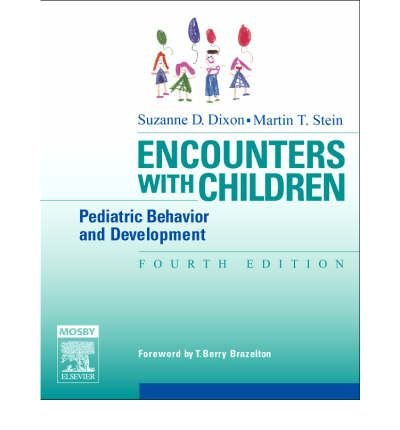 [(Encounters with Children: Pediatric Behavior and Development)] [Author: Suzanne D. Dixon] published on (November, 2005)