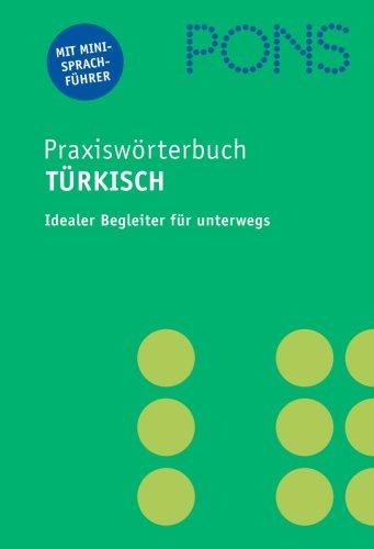 PONS Praxiswörterbuch. Türkisch, 28.000 Stichwörter und Wendungen