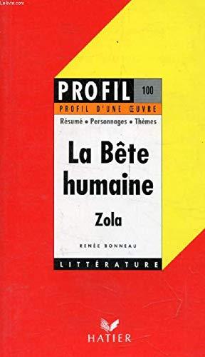 Emile Zola - La bête humaine - par Renée Bonneau