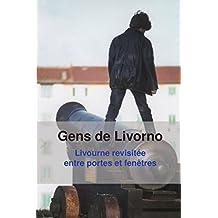Gens de Livorno: Livourne revisitée entre portes et fenêtres