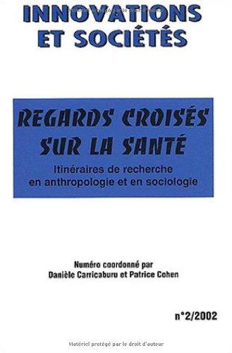 Innovations et sociétés N° 2/2002 : Regards croisés sur la santé. Itinéraires de recherche en anthropologie et en sociologie