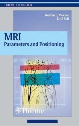 MRI Parameters and Positioning by Torsten B. Moeller (2002-11-20)