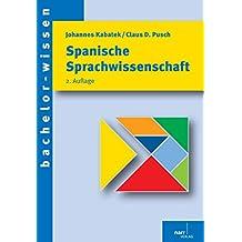 Spanische Sprachwissenschaft: Eine Einführung (bachelor-wissen)