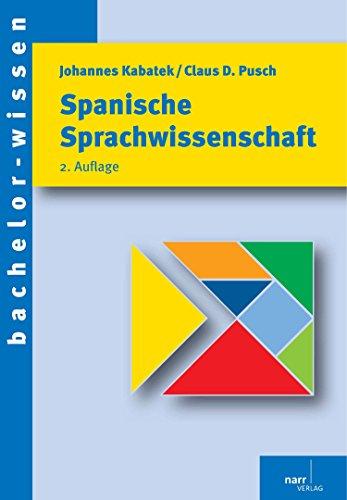 Download Spanische Sprachwissenschaft: Eine Einführung (bachelor-wissen)