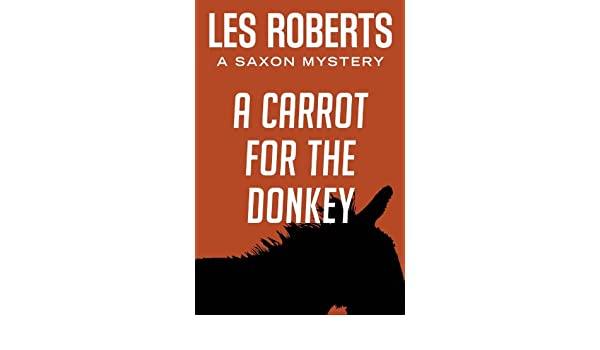 A Carrot for the Donkey: A Saxon Mystery (Saxon Mysteries Book 3)