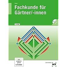 Fachkunde für Gärtner/-innen: Lehr- und Arbeitsbuch mit CD