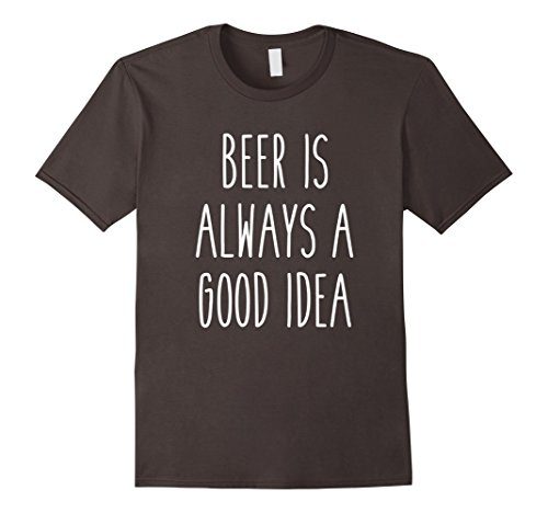beer-is-always-a-good-idea-humor-saying-drink-tee-herren-grosse-l-asphalt