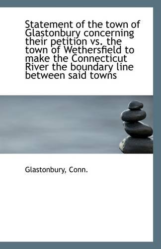 Statement of the town of Glastonbury concerning their petition vs. the town of Wethersfield to make