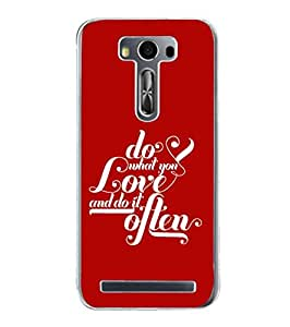 Fuson Designer Phone Back Case Cover Asus Zenfone 2 Laser ZE550KL (5.5 Inches) ( Do What You Love Often )