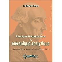 Principes et Applications de Mécanique Analytique : Cours, exercices corrigés, planches de synthèse