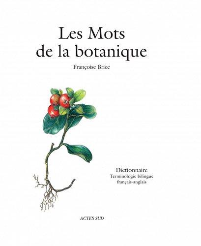 Les mots de la botanique : dictionnaire, terminologie bilingue français-anglais