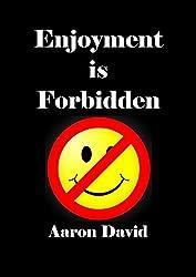 Enjoyment is Forbidden