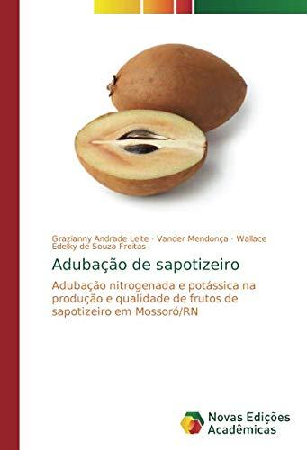 Adubação de sapotizeiro: Adubação nitrogenada e potássica na produção e qualidade de frutos de sapotizeiro em Mossoró/RN