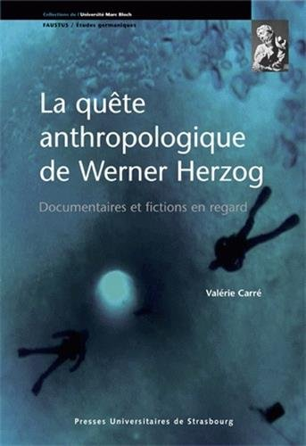 La qute anthropologique de Werner Herzog : Documentaires et fictions en regard