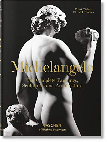 Michelangelo: The Complete Paintings, Sculptures and Architecture, 1475-1654