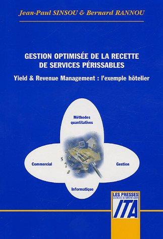 Gestion optimisée de la recette de services périssables : Yield & Revenue Management : l'exemple hôtelier