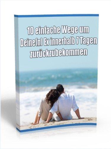 10 einfache Wege um Deine(n) Ex innerhalb 7 Tagen zurückzubekommen