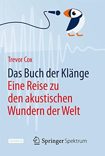 Das Buch der Klänge: Eine Reise zu den akustischen Wundern der Welt (Stille Echo Der)