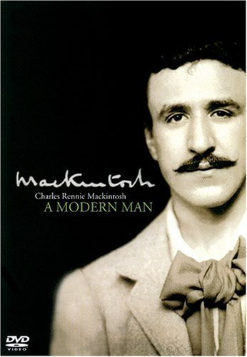 Preisvergleich Produktbild Charles Rennie Mackintosh - A Modern Man [UK Import]