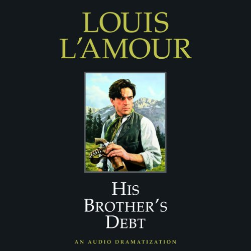 His Brother's Debt (Dramatized)  Audiolibri