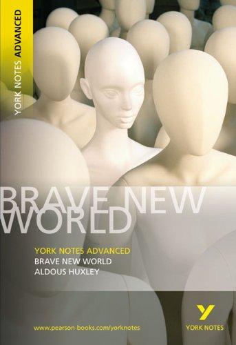 Brave New World: York Notes Advanced: Aldous Huxley