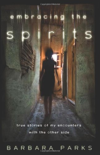Embracing the Spirits: True Stories of My Encounters with the Other Side Paperback