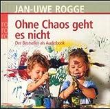 Ohne Chaos geht es nicht: Der Bestseller als Audiobook