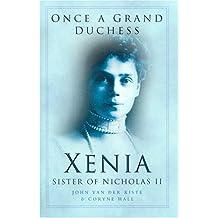 Once a Grand Duchess: Xenia, Sister of Nicolas II