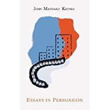 Essays in Persuasion by Keynes, John Maynard (2012) Paperback