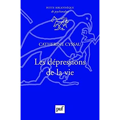Les dépressions de la vie (Petite bibliothèque de psychanalyse)