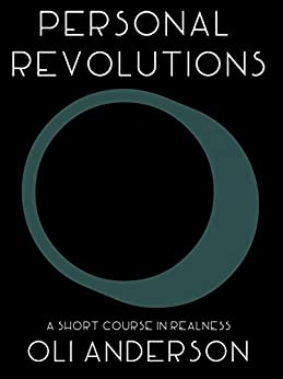 Personal Revolutions: A Short Course in Realness by [Anderson, Oli]