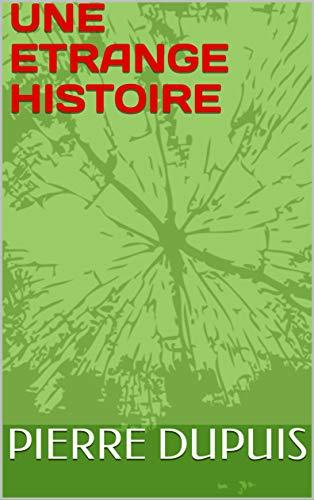 Couverture du livre UNE ETRANGE HISTOIRE