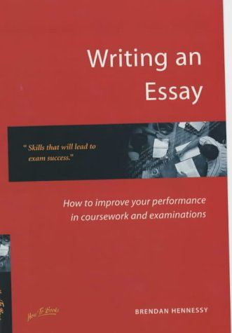writing-an-essay-how-to-improve-your-performance-for-coursework-and-examinations