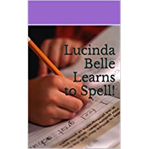 Lucinda Belle Learns to Spell! (English Edition)