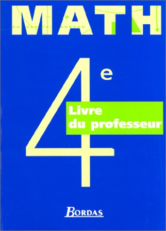 Mathématiques : 4e. Livret du professeur